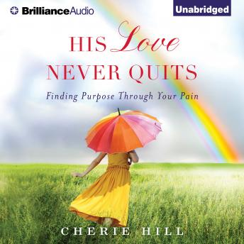 His Love Never Quits, Cherie Hill