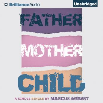 Father, Mother, Child, Marcus Seibert