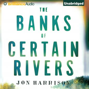 Banks of Certain Rivers, Jon Harrison