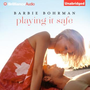 Playing It Safe, Barbie Bohrman