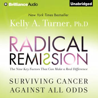 Radical Remission, Kelly A. Turned, Ph.D