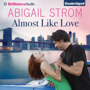 Almost Like Love, Abigail Strom