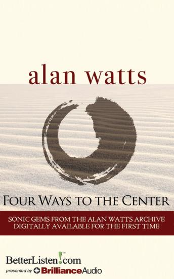 Four Ways to the Center, Alan Watts