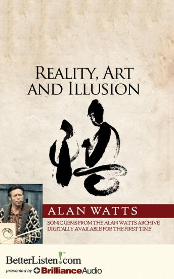 Reality, Art and Illusion, Alan Watts