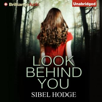 Look Behind You, Sibel Hodge