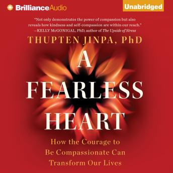Fearless Heart, Thupten Jinpa, Ph.D.