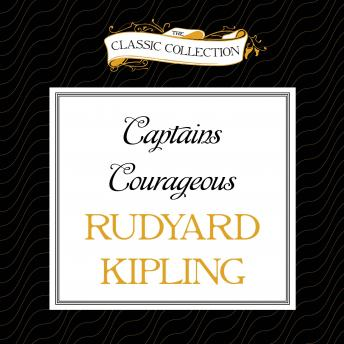 Captains Courageous, Rudyard Kipling