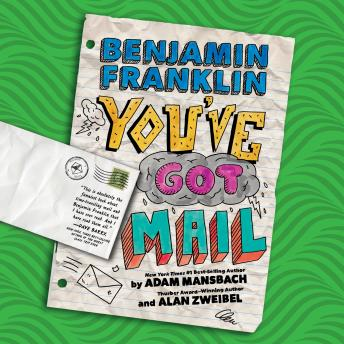 Benjamin Franklin: You've Got Mail, Alan Zweibel, Adam Mansbach