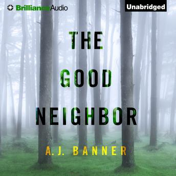 Good Neighbor, A. J. Banner