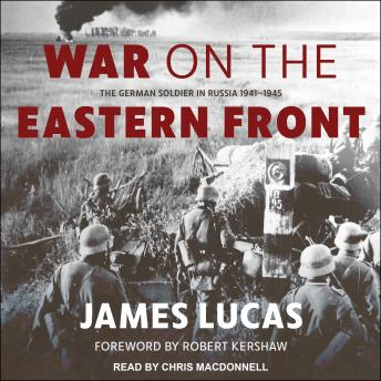 Download War on the Eastern Front: The German Soldier in Russia 1941-1945 by James Lucas