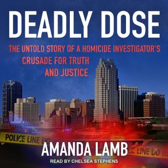 Download Deadly Dose: The Untold Story of a Homicide Investigator's Crusade for Truth and Justice by Amanda Lamb