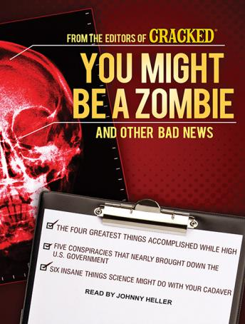Download You Might Be a Zombie and Other Bad News: Shocking but Utterly True Facts by
