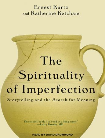 Download Spirituality of Imperfection: Storytelling and the Search for Meaning by Katherine Ketcham, Ernest Kurtz