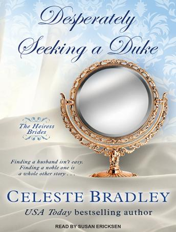 Desperately Seeking A Duke, Celeste Bradley