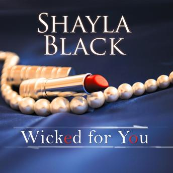 Wicked for You, Shayla Black