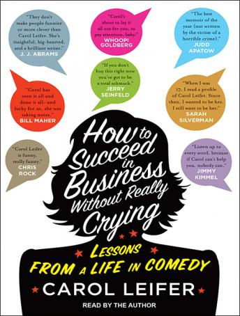 How to Succeed in Business Without Really Crying, Carol Leifer