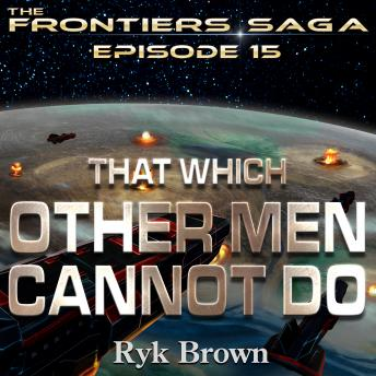 That Which Other Men Cannot Do, Ryk Brown