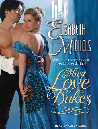 Must Love Dukes, Elizabeth Michels