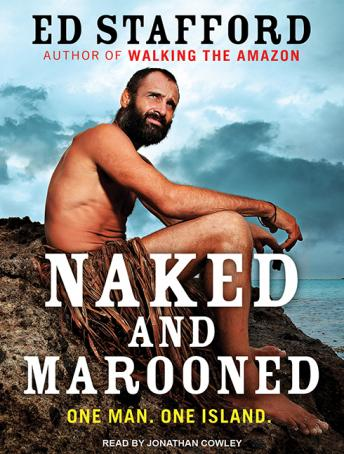 Download Naked and Marooned by Ed Stafford
