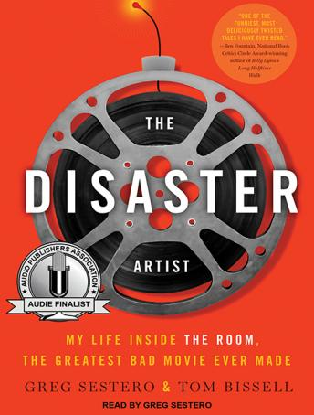 Disaster Artist: My Life Inside The Room, the Greatest Bad Movie Ever Made, Greg Sestero, Tom Bissell