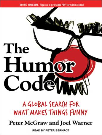 Humor Code: A Global Search for What Makes Things Funny, Joel Warner, Peter McGraw