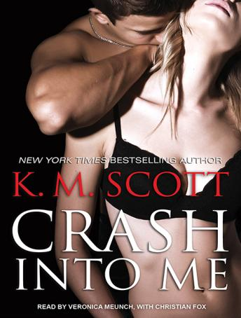 Crash Into Me, K. M. Scott
