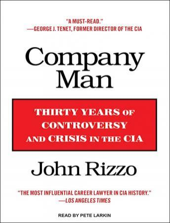 Company Man: Thirty Years of Controversy and Crisis in the CIA, John Rizzo