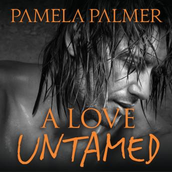 Love Untamed, Pamela Palmer