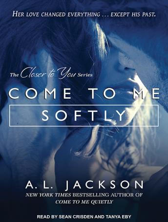 Come to Me Softly, A .L. Jackson
