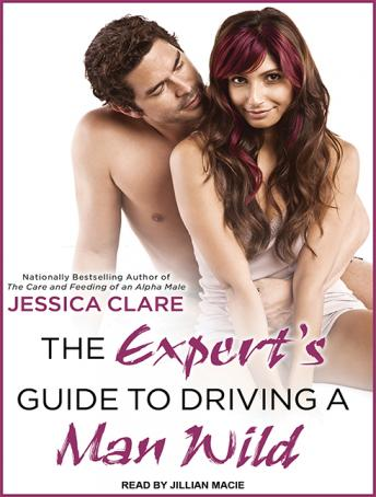 Expert's Guide to Driving a Man Wild, Jessica Clare