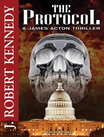 Protocol: A James Acton Thriller, J. Robert Kennedy