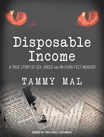 Download Disposable Income: A True Story of Sex, Greed and Im-purr-fect Murder by Tammy Mal
