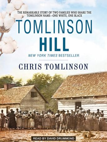 Tomlinson Hill: The Remarkable Story of Two Families Who Share the Tomlinson Name - One White, One Black, Chris Tomlinson