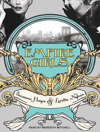 Empire Girls, Loretta Nyhan, Suzanne Hayes