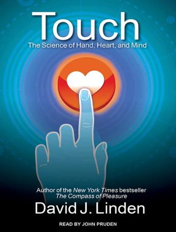 Download Touch: The Science of Hand, Heart, and Mind by David J. Linden