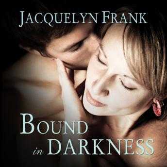 Bound In Darkness, Jacquelyn Frank