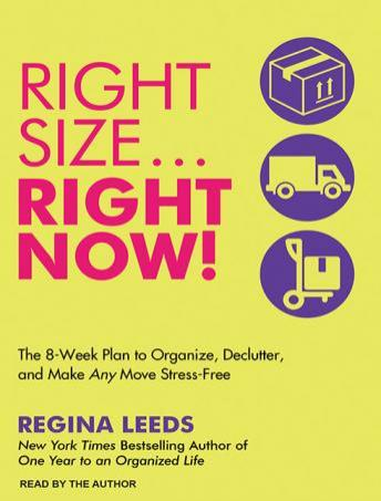 Rightsize: The 8-Week Plan to Organize, Declutter, and Make Any Move Stress-Free, Regina Leeds