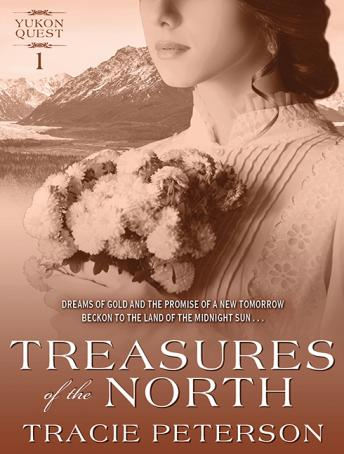 Treasures of the North, Tracie Peterson