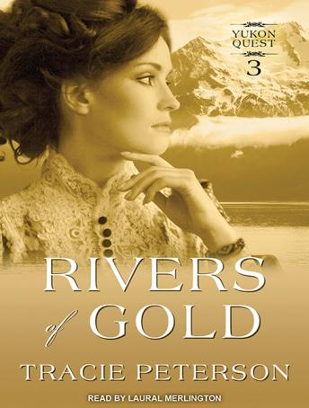 Rivers of Gold, Tracie Peterson