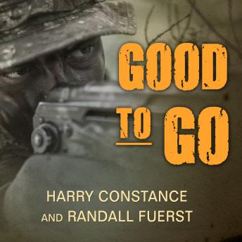 Good to Go: The Life And Times Of A Decorated Member Of The U.S. Navy's Elite Seal Team Two, Harry Constance, Randall Fuerst