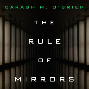 Rule of Mirrors, Caragh M. O'Brien