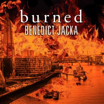 Burned, Benedict Jacka