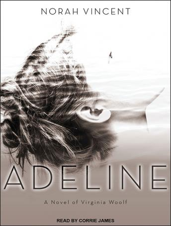 Adeline: A Novel of Virginia Woolf, Norah Vincent