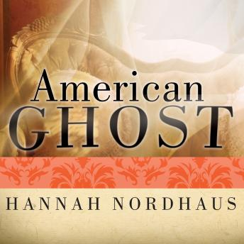 American Ghost: A Family's Haunted Past in the Desert Southwest, Hannah Nordhaus