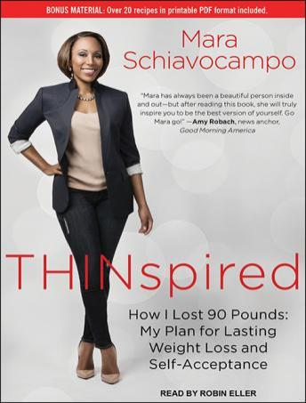 Thinspired: How I Lost 90 Pounds: My Plan for Lasting Weight Loss and Self-acceptance, Mara Schiavocampo