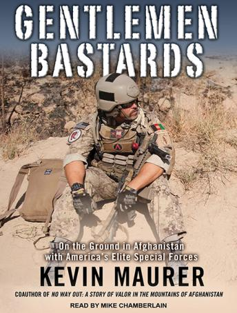 Gentlemen Bastards: On the Ground in Afghanistan with America's Elite Special Forces, Kevin Maurer