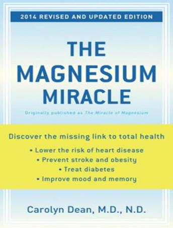 Magnesium Miracle, Carolyn Dean, MD, ND