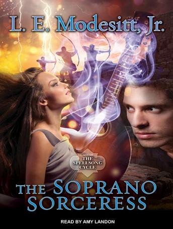 Soprano Sorceress: The First Book of the Spellsong Cycle, L. E. Modesitt Jr.