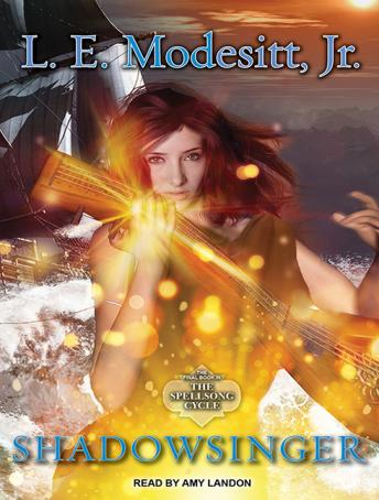 Shadowsinger: The Final Novel of The Spellsong Cycle, L. E. Modesitt, Jr.