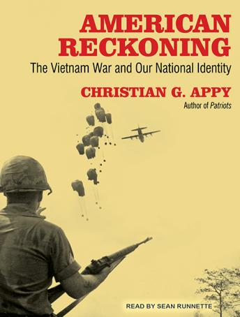 American Reckoning: The Vietnam War and Our National Identity, Christian G. Appy